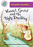 Hansel, Gretel, and the Ugly Duckling, Hilary Robinson, 0778711579