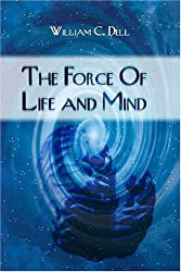 The Force of Life and Mind