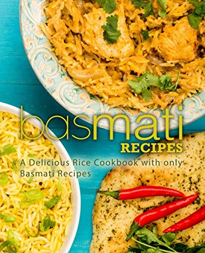 Basmati Recipes: A Delicious Rice Cookbook with only Basmati Recipes (2nd Edition) by BookSumo Press