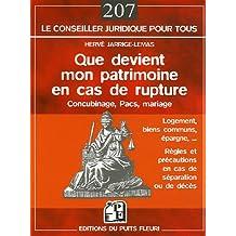 QUE DEVIENT MON PATRIMOINE EN CAS DE RUPTURE : CONCUBINAGE PACS MARIAGE