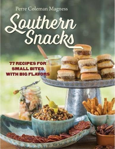 Southern Snacks: 77 Recipes for Small Bites with Big ()