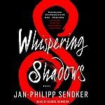 Whispering Shadows: A Novel | Jan-Philipp Sendker