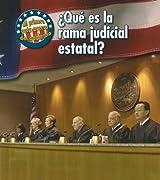 ¿Qué es la rama judicial estatal? (Mi primera guía acerca del gobierno) (Spanish Edition)