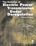 Evolution of Electrical Power Transmission under Deregulation : Selected Readings, Loehr, George C., 0780348079