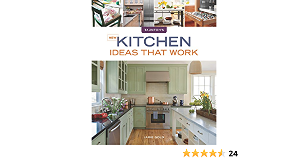 New Kitchen Ideas That Work Kindle Edition By Jamie Gold Crafts Hobbies Home Kindle Ebooks Amazon Com