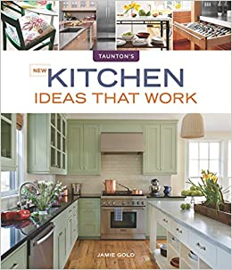 Kitchen Ideas Work Taunton Jamie Gold 9781600854965 Amazon Books