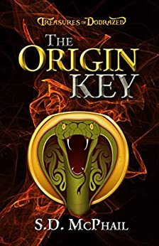 The Origin Key (Treasures of Dodrazeb Book 1) by [McPhail, S.D.]