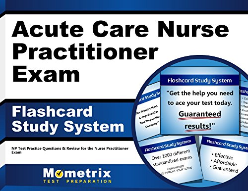 Acute Care Nurse Practitioner Exam Flashcard Study System: NP Test Practice Questions & Review for the Nurse Practitioner Exam (Cards)
