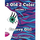 2 Old 2 Color: Groovy Color (Volume 3)