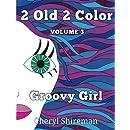 2 Old 2 Color Groovy Color (Volume 3)
