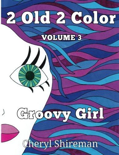 Download 2 Old 2 Color Groovy Color (Volume 3) pdf epub