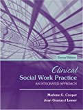 img - for Clinical Social Work Practice - An Integrated Approach (2nd, Second Edition) - By Cooper & Lesser book / textbook / text book