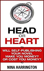 HEAD OR HEART: Will Self-Publishing your Novel Make you Money? Or Cost you Money?