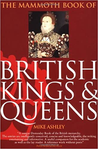 The mammoth book of british kings and queens mammoth books mike the mammoth book of british kings and queens mammoth books mike ashley 9780786706921 amazon books publicscrutiny Choice Image