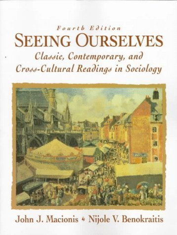 Seeing Ourselves: Classic, Contemporar, and Cross-Cultural Reading in Sociology