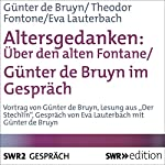 Altersgedanken: Über den alten Fontane | Günter de Bruyn,Theodor Fontane,Eva Lauterbach