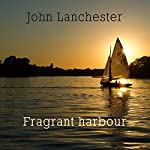Fragrant Harbour | John Lanchester