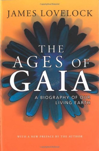 The Ages of Gaia: A Biography of Our Living Earth by James Lovelock (2000-09-28)