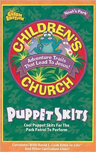 Children's Church Puppet Skits: Cool Puppet Skits for the Park Patrol to Perform (Noah's Park Children's Church)