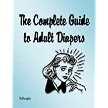 The Complete Guide to Adult Diapers