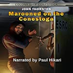 Marooned on the Conestoga: Colony Ship Conestoga, Book 2 | John Thornton