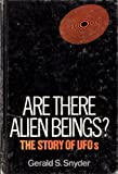 Are There Alien Beings?, Gerald S. Snyder, 0671330772