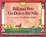 Bill and Pete Go down the Nile, Tomie dePaola, 0698114019