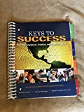 Keys to Success: Building Analytical, Creative, and Practical Skills (7th Edition) [Paperback] (Custom Edition fro Palm Beach State College)