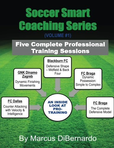 Download Soccer Smart Coaching Series: Five Complete Professional Training Sessions (Volume 1) pdf epub