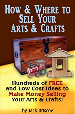 How where to sell your arts crafts hunderes of free for Money making crafts to sell