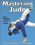 Mastering Judo (Mastering Martial Arts Series)