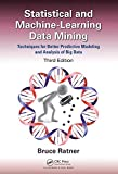 img - for Statistical and Machine-Learning Data Mining: Techniques for Better Predictive Modeling and Analysis of Big Data, Third Edition book / textbook / text book