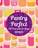 Pantry Perfect: Food Preservation and Storage Secrets (Simplify Survival Guides)