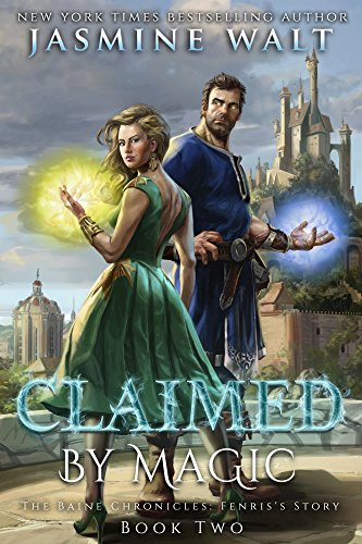 Jasmine Mix - Claimed by Magic: a Baine Chronicles novel (The Baine Chronicles: Fenris's Story Book 2)