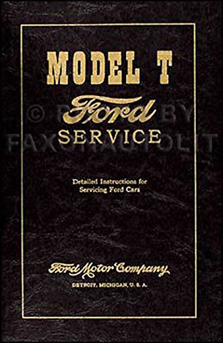 - 1909-1927 Ford Model T Factory Repair Service Shop Manual Detailed Instructions