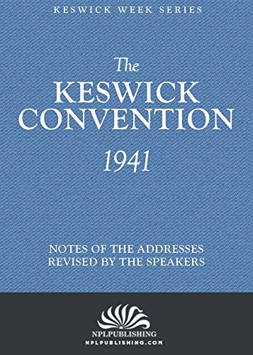 the-keswick-convention-1941-notes-and-addresses-revised-by-the-speakers-the-keswick-week