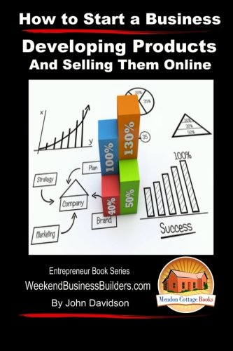 Read Online How to Start a Business - Developing Products and Selling Them Online pdf