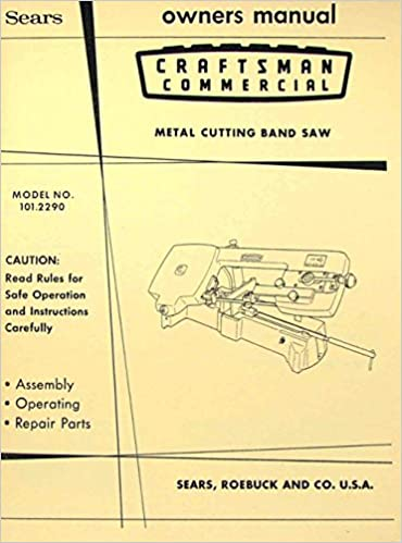 Craftsman 1012290 Metal Cutting Band Saw Instructions And Parts