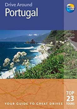 Drive Around Portugal, 2nd: Your guide to great drives. Top 25 Tours. (Drive Around - Thomas Cook) 1841578673 Book Cover
