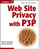 Web Site Privacy with P3P, Helena Lindskog and Stefan Lindskog, 0471216771