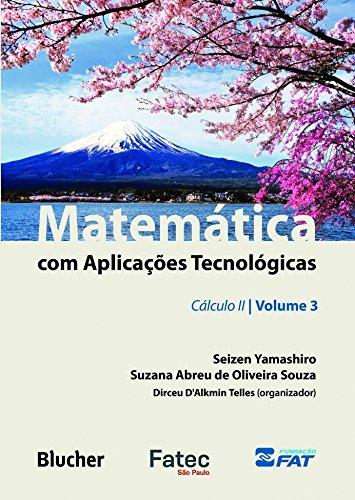 Matemática com Aplicações Tecnológicas: Cálculo II (Volume 3)