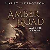 The Amber Road: Warrior of Rome, Book 6 | Harry Sidebottom