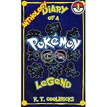 Diary of a Pokemon Go Legend: Anthology 1 (Diary of a Pokemon Go Legend - Anthology)