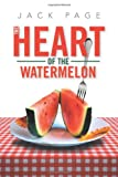 The Heart of the Watermelon, Jack Page, 149315446X