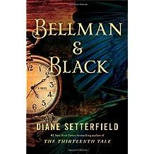 Bellman & Black: A Novel by Diane Setterfield (2013-11-05)