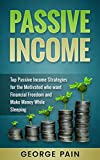 Do you already know there's more to life than your boring 9-5 job? But you don't know how to get started to maximize your earning potential.Passive Income is your answer. Read below.This book aims to show people how to invest in passive incom...