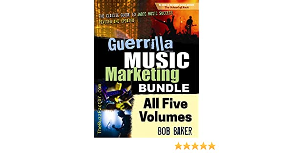 guerrilla music marketing bundle volumes 15 201 selfpromotion ideas for songwriters musicians bands guerrilla music marketing series book 6
