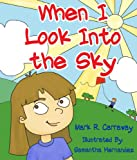 When I Look Into the Sky