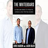 The Whiteboard: Go from Blank Canvas to a Productive, Leveraged and Highly-Profitable Business