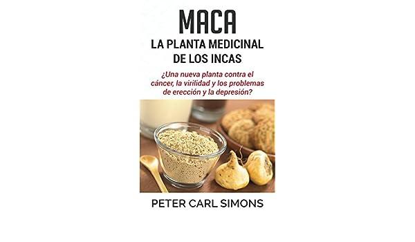 Amazon.com: Maca - La Planta Medicinal de los Incas: ¿Una nueva planta contra el cáncer, la virilidad y los problemas de erección y la depresión?